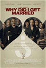 Tyler Perry's Why Did I Get Married? Movie Poster